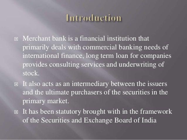 Merchant bank underwriting Slide 3