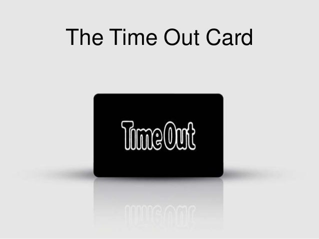 The Time Out Card