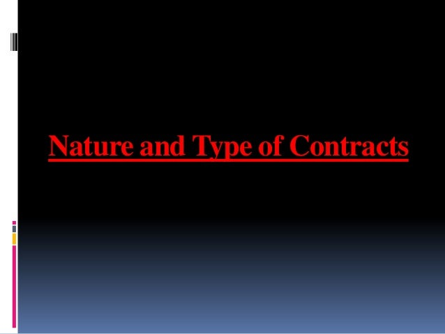 Nature and Type of Contracts