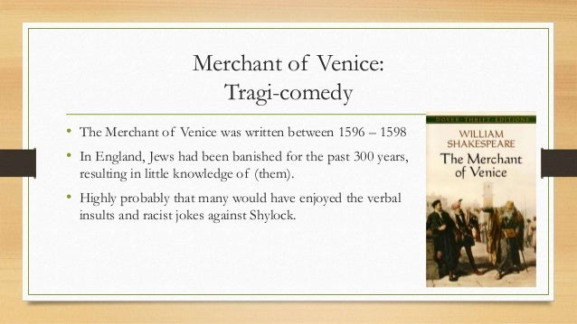 the merchant of venice tragedy or In this extraordinary play, shakespeare explores the dark undercurrents of  comedy to the fullest.