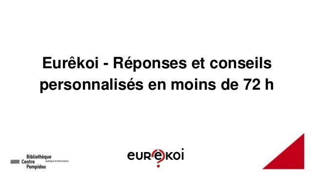 Eurêkoi - Réponses et conseils personnalisés en moins de 72 h