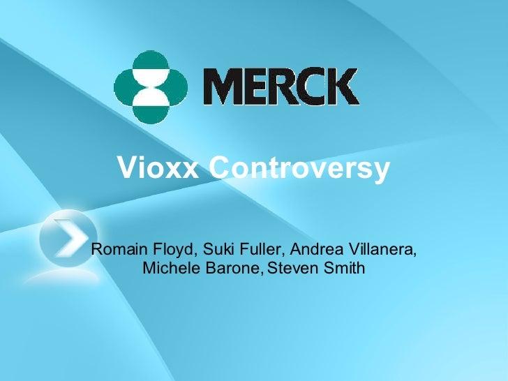 Vioxx Controversy Romain Floyd, Suki Fuller, Andrea Villanera, Michele Barone, Steven Smith