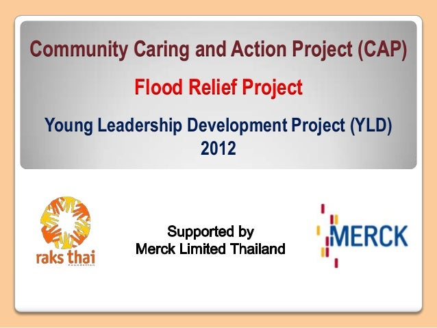 Community Caring and Action Project (CAP)Flood Relief ProjectYoung Leadership Development Project (YLD)2012