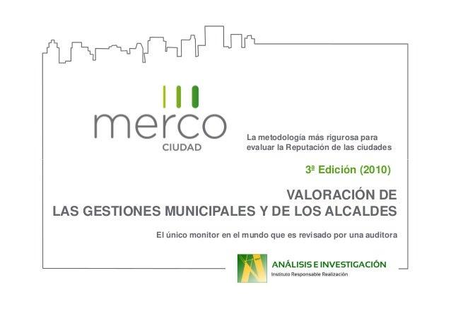 La metodología más rigurosa para evaluar la Reputación de las ciudades 3ª Edición (2010) VALORACIÓN DE LAS GESTIONES MUNIC...