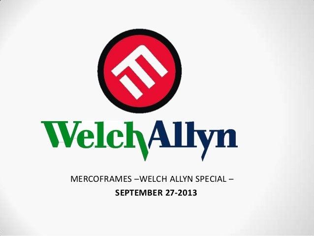 MERCOFRAMES –WELCH ALLYN SPECIAL – SEPTEMBER 27-2013