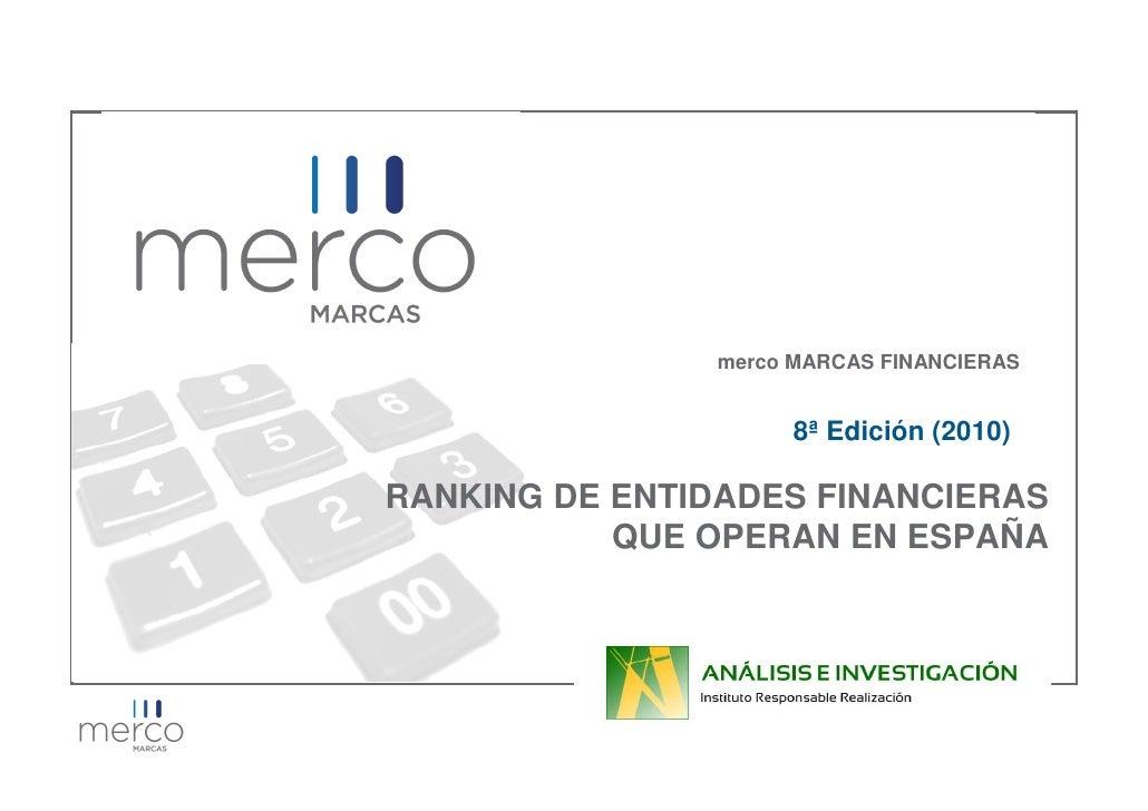 merco MARCAS FINANCIERAS                      8ª Edición (2010)RANKING DE ENTIDADES FINANCIERAS           QUE OPERAN EN ES...