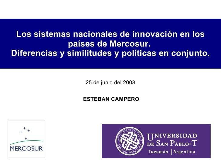 Los sistemas nacionales de innovación en los países de Mercosur.  Diferencias y similitudes y políticas en conjunto. ESTEB...