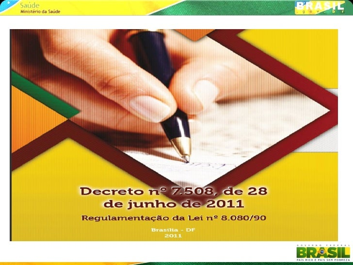 Agenda para implementação doDecreto nº 7.508, de 28 de junho de               2011Regulamentação da Lei nº 8.080/90