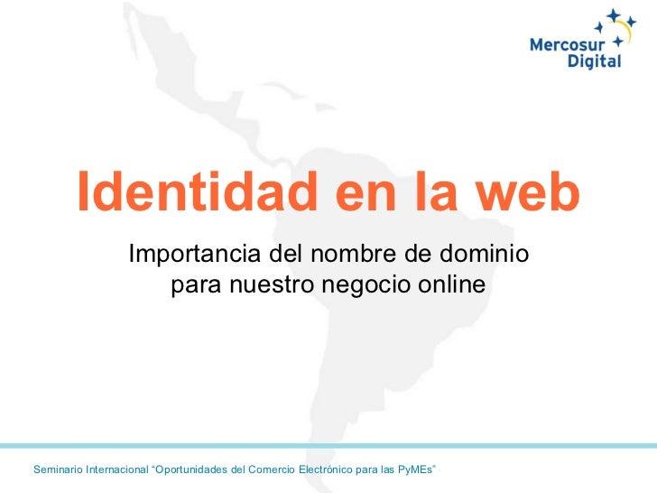 Identidad en la web Importancia del nombre de dominio para nuestro negocio online