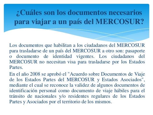 ¿Cuáles son los documentos necesarios  para viajar a un país del MERCOSUR?  Los documentos que habilitan a los ciudadanos ...