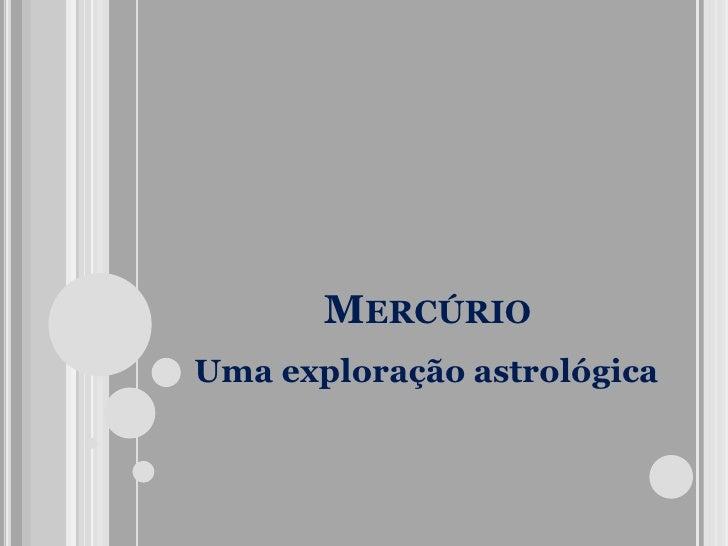 Mercúrio<br />Uma exploração astrológica<br />