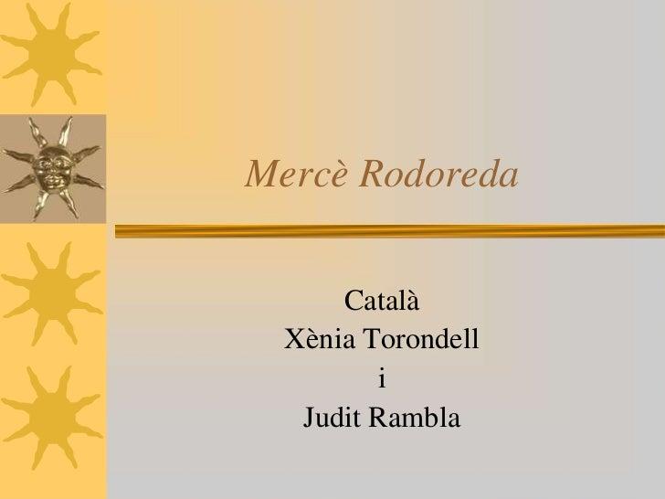 Mercè Rodoreda<br />Català <br />Xènia Torondell <br />i <br />Judit Rambla<br />