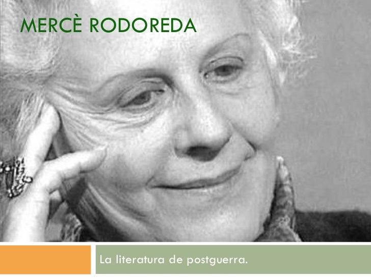 MERCÈ RODOREDA La literatura de postguerra.