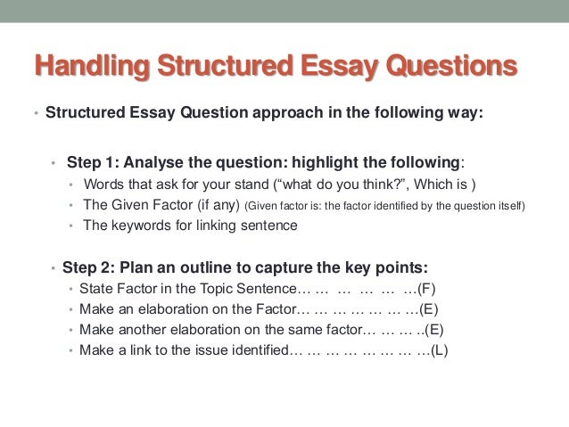 following a structured approach essay A structured approach to successful essay writing a short essay demo using a structured essay writing template (12:48) so we're following good essay form.