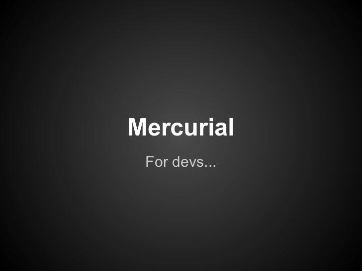 Mercurial For devs...