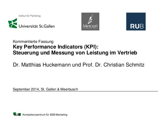 Kompetenzzentrum für B2B-Marketing September 2014, St. Gallen & Meerbusch Kommentierte Fassung Key Performance Indicators ...