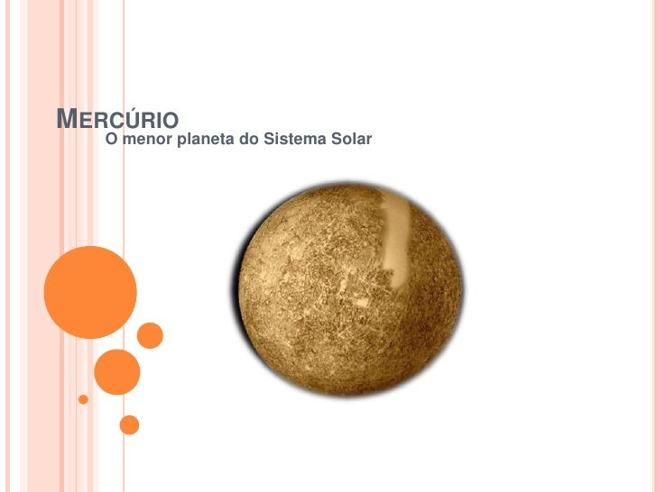 Mercúrio<br />O menorplaneta do Sistema Solar<br />EscolaInternacionalAlphaville<br />Marcelo Meismith<br />Júnior 3A<br /...
