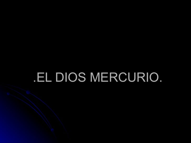 .EL DIOS MERCURIO.