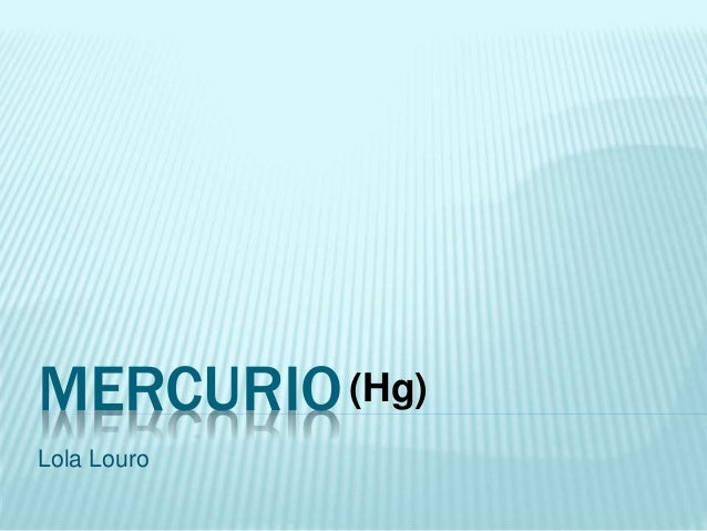 MERCURIO  Lola Louro  (Hg)