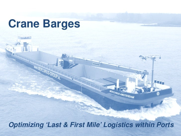 Crane BargesOptimizing 'Last & First Mile' Logistics within Ports