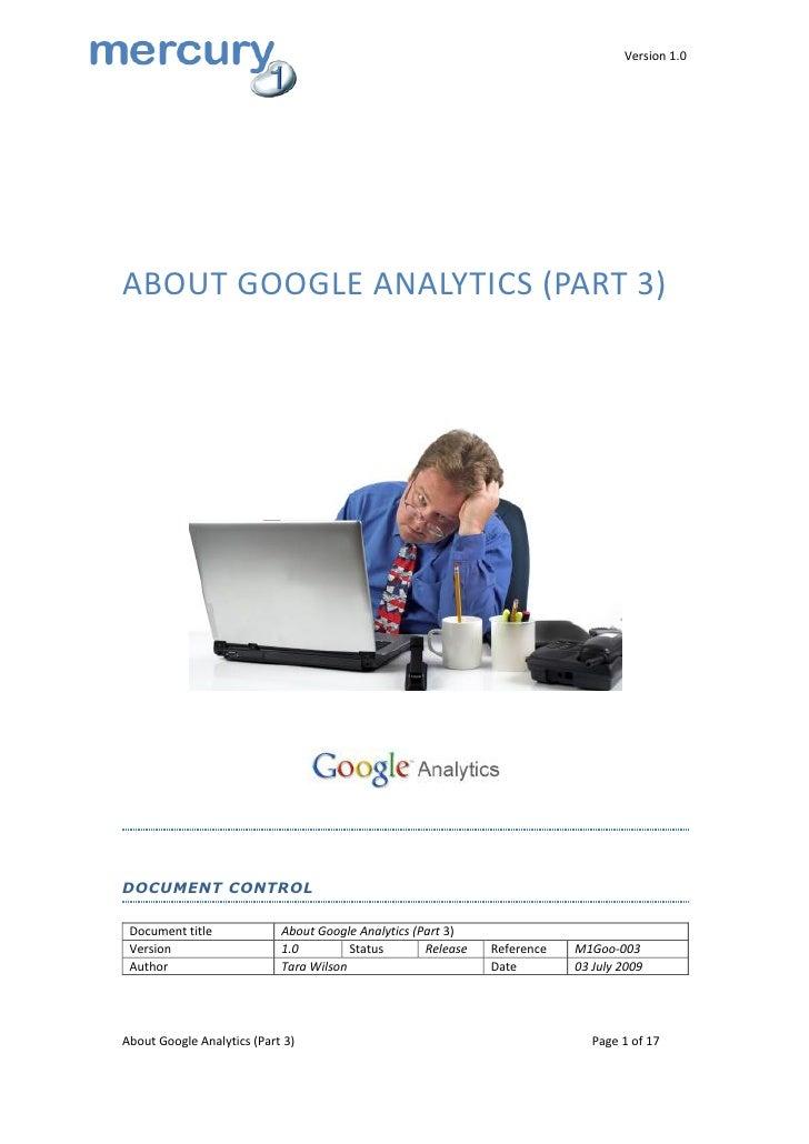Version 1.0     ABOUT GOOGLE ANALYTICS (PART 3)     DOCUMENT CONTROL   Document title             About Google Analytics (...