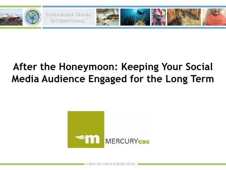 After the Honeymoon: Keeping Your Social Media Audience Engaged for the Long Term <br />