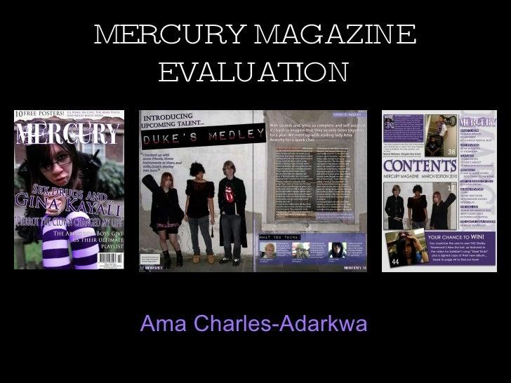 MERCURY MAGAZINE EVALUATION <ul><li>Ama Charles-Adarkwa </li></ul>