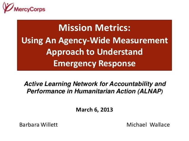 Mission Metrics:Using An Agency-Wide Measurement      Approach to Understand       Emergency Response Active Learning Netw...