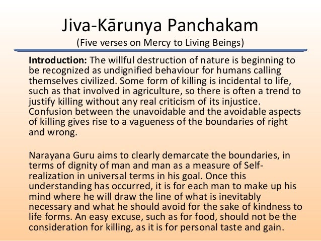 Jiva-Kārunya Panchakam (Five verses on Mercy to Living Beings) Introduction: The willful destruction of nature is beginnin...