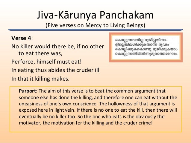 Jiva-Kārunya Panchakam (Five verses on Mercy to Living Beings) Verse 4: No killer would there be, if no other to eat there...
