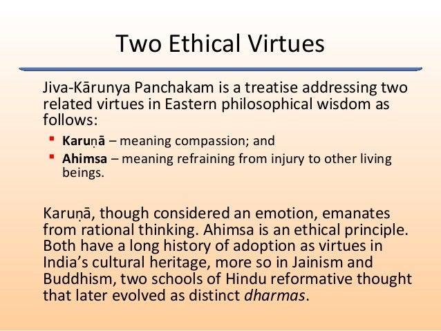 Two Ethical Virtues Jiva-Kārunya Panchakam is a treatise addressing two related virtues in Eastern philosophical wisdom as...