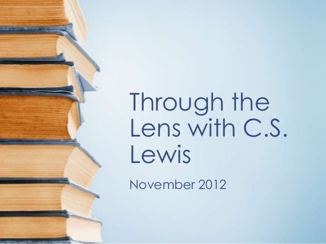 Through theLens with C.S.LewisNovember 2012