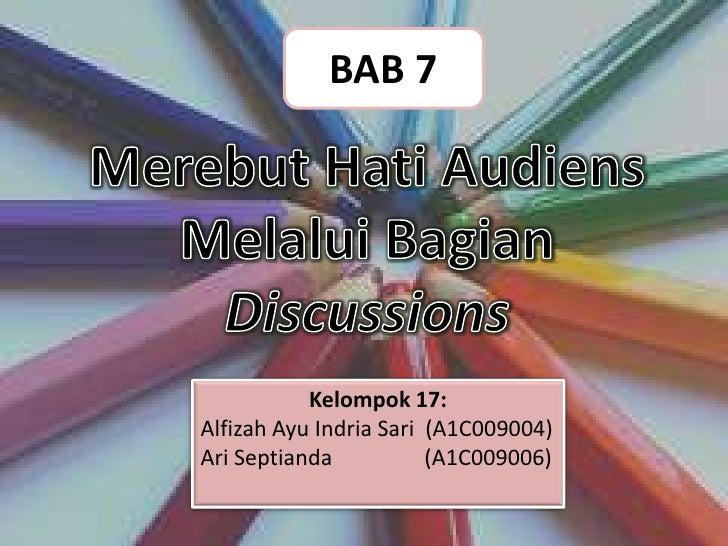 BAB 7           Kelompok 17:Alfizah Ayu Indria Sari (A1C009004)Ari Septianda           (A1C009006)
