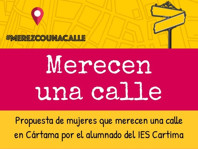 Merecen una calle Propuesta de mujeres que merecen una calle en Cártama por el alumnado del IES Cartima