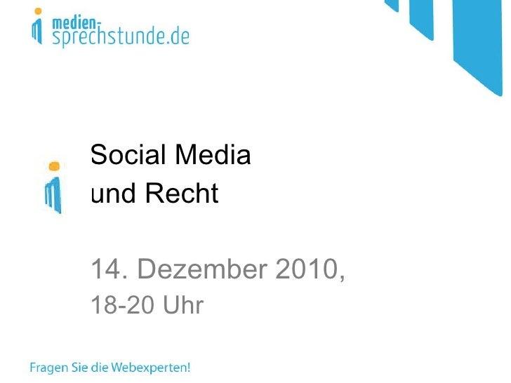 Social Media  und Recht 14. Dezember 2010,  18-20 Uhr