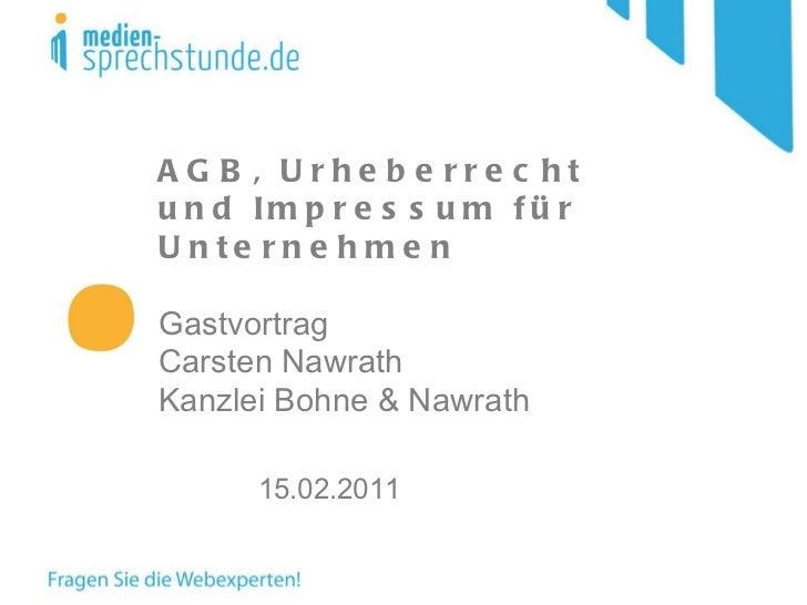 AGB, Urheberrecht und Impressum für Unternehmen Gastvortrag Carsten Nawrath  Kanzlei Bohne & Nawrath   15.02.2011
