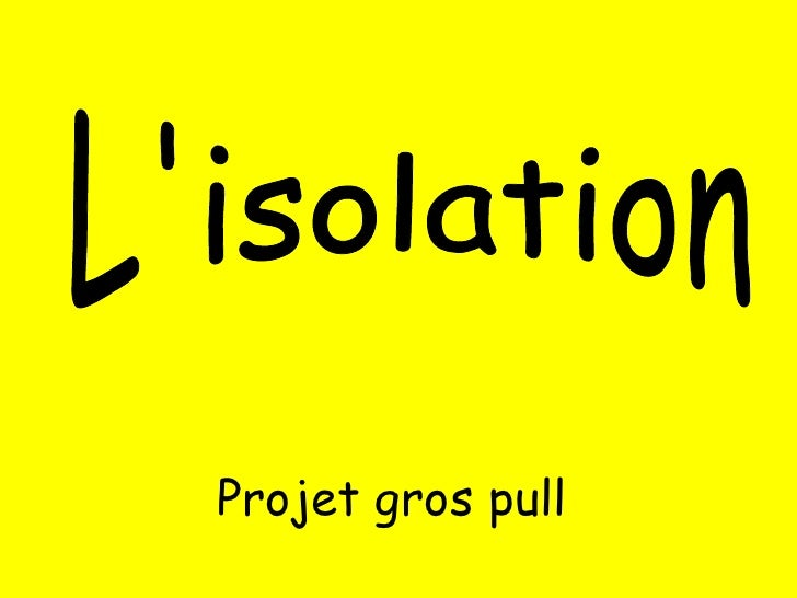 Projet gros pull L'isolation