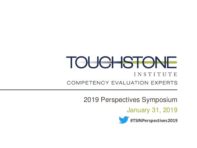 2019 Perspectives Symposium January 31, 2019 #TSINPerspectives2019