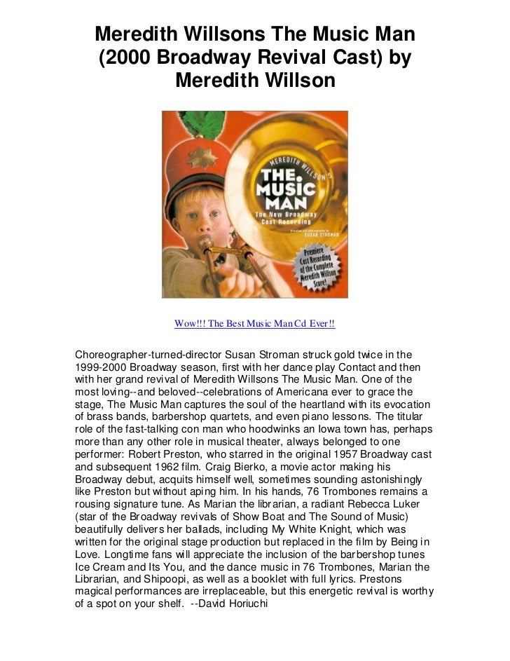 Meredith Willsons The Music Man    (2000 Broadway Revival Cast) by            Meredith Willson                     Wow!!! ...