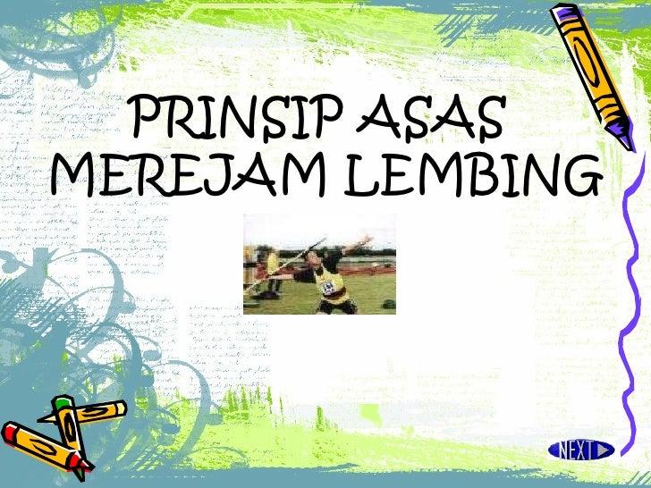 PRINSIP ASAS  MEREJAM LEMBING