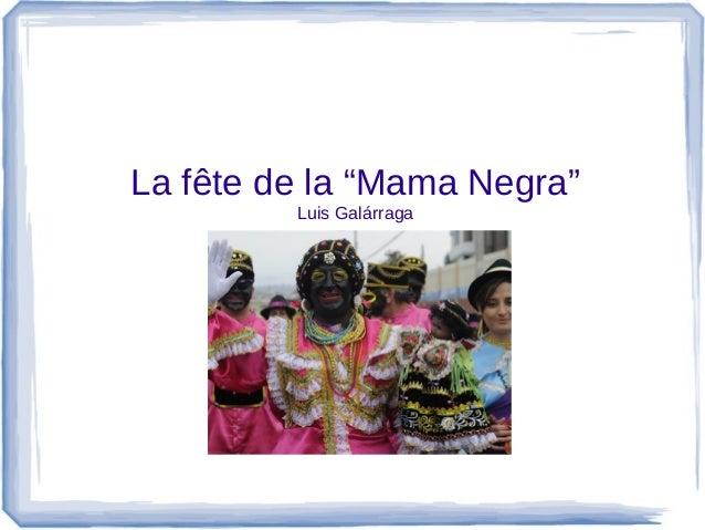 """La fête de la """"Mama Negra"""" Luis Galárraga"""