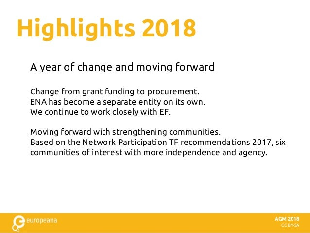 Highlights 2018 AGM 2018 CC BY-SA A year of change and moving forward Change from grant funding to procurement. ENA has be...