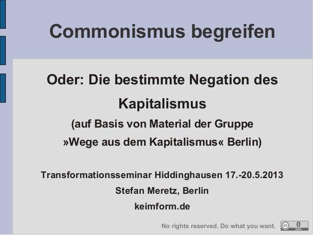Oder: Die bestimmte Negation des Kapitalismus (auf Basis von Material der Gruppe »Wege aus dem Kapitalismus« Berlin) Trans...