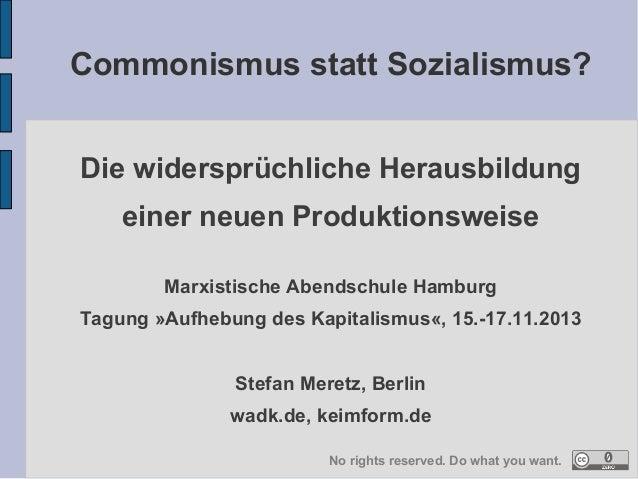 Commonismus statt Sozialismus? Die widersprüchliche Herausbildung einer neuen Produktionsweise Marxistische Abendschule Ha...