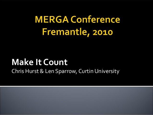 Make It Count Chris Hurst & Len Sparrow, Curtin University