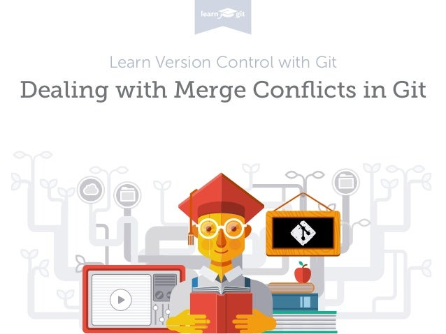 Learn Version Control with Git Dealing with Merge Conflicts in Git