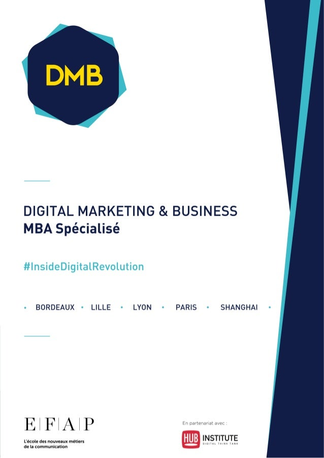 DIGITAL MARKETING & BUSINESS MBA Spécialisé  #  nsideDigitalRevolution  BORDEAUX - LILLE - LYON - PARIS - SHANGHAI  E l F ...