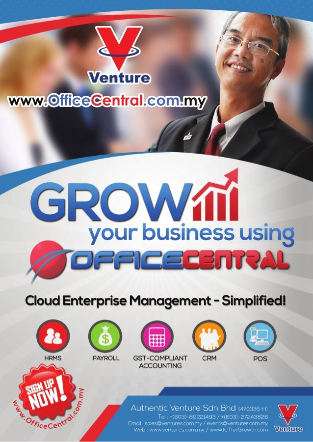 www.OfficeCentral.com.my GROW www .OfficeCentra l.com.my yourbusinessusing AuthenticVentureSdnBhd(470336-H) Tel:+(603)-892...