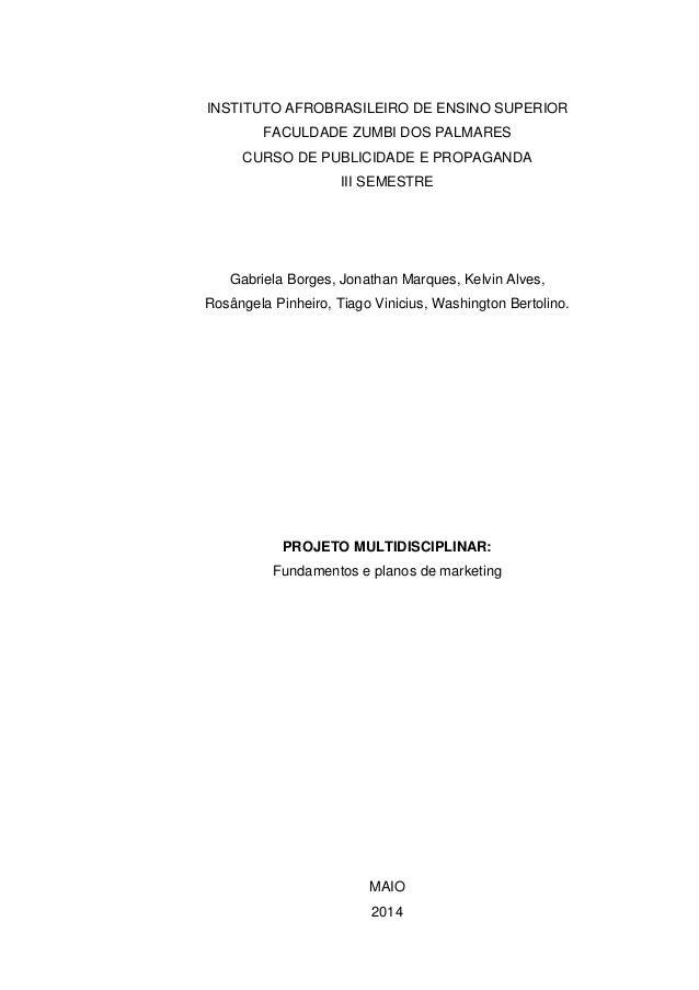 INSTITUTO AFROBRASILEIRO DE ENSINO SUPERIOR FACULDADE ZUMBI DOS PALMARES CURSO DE PUBLICIDADE E PROPAGANDA III SEMESTRE Ga...