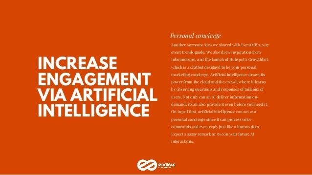 INCREASE ENGAGEMENT VIA ARTIFICIAL INTELLIGENCE Personal concierge Another awesome idea we shared with EventMB's 2017 even...